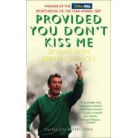 Hamilton Provided You Don't Kiss Me: 20 Years with Brian Clough