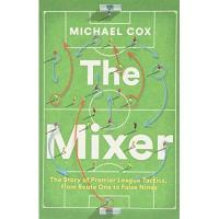 Southampton The Mixer: The Story of Premier League Tactics, from Route One to False Nines