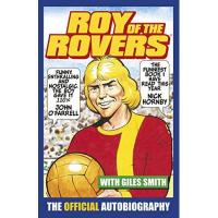 Burnley Roy of the Rovers: The Official Autobiography of Roy of the Rovers