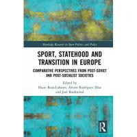 Belarus Sport, Statehood and Transition in Europe: Comparative Perspectives from Post-soviet and Post-socialist Societies (Routledge Research in Sport Politics and Policy)