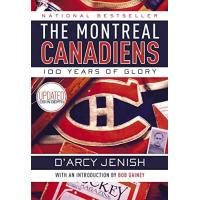 Montréal Canadiens The Montreal Canadiens: 100 Years of Glory