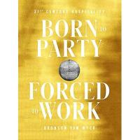 Geschenke aus Born a. Darß Born to Party, Forced to Work: 21st Century Hospitality