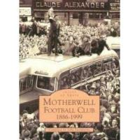 Motherwell Motherwell Football Club (Images of Sport)