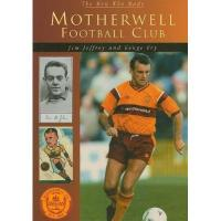 Motherwell Motherwell Football Club (Men Who Made)