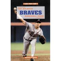 Atlanta Braves The Atlanta Braves Baseball Team (Great Sports Teams)