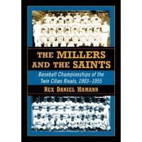 Minnesota Twins Hamann, R: The Millers and the Saints: Baseball Championships of the Twin Cities Rivals, 1903-1955