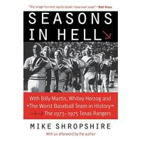 Texas Rangers Seasons in Hell: With Billy Martin, Whitey Herzog and The Worst Baseball Team in History-The 1973-1975 Texas Rangers
