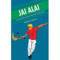 Island Jai Alai: A Cultural History of the Fastest Game in the World