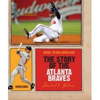 Atlanta Braves The Story of the Atlanta Braves (Baseball: The Great American Game)