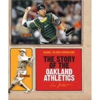 Oakland Athletics The Story of the Oakland Athletics (Baseball: The Great American Game)