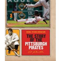 Pittsburgh Pirates The Story of the Pittsburgh Pirates (Baseball: The Great American Game)