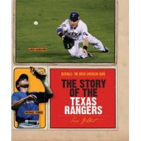 Texas Rangers The Story of the Texas Rangers (Baseball: The Great American Game)