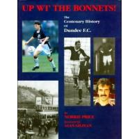 Dundee FC Up wi the Bonnets!: Centenary History of Dundee F.C.