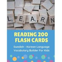 Schwedische Allsvenskan Reading 200 Flash Cards Swedish - Korean Language Vocabulary Builder For Kids: Practice Basic Sight Words list activities books to improve reading ... 2nd, 3rd grade. (Svenska - Koreanska, Band 1)