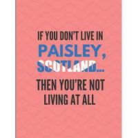 St. Mirren If You Don't Live In Paisley, Scotland ... Then You're Not Living At All: Note Book Journal