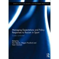 Australien Managing Expectations and Policy Responses to Racism in Sport: Codes Combined (Sport in the Global Society – Contemporary Perspectives)