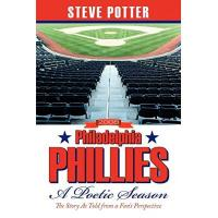 Philadelphia Phillies 2008 Philadelphia Phillies - A Poetic Season: The Story As Told from a Fan's Perspective