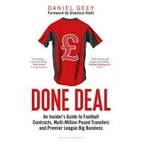 Englische Premier League Done Deal: An Insider's Guide to Football Contracts, Multi-Million Pound Transfers and Premier League Big Business