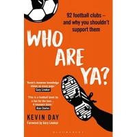 Burnley Who Are Ya?: 92 Football Clubs – and Why You Shouldn't Support Them (Globalizing Sport Studies)