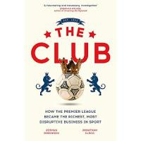 Englische Premier League The Club: How the Premier League Became the Richest, Most Disruptive Business in Sport