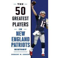 Lyon The 50 Greatest Players in New England Patriots History