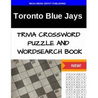 Toronto Blue Jays Toronto Blue Jays Trivia Crossword Puzzle and Word Search Book