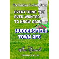 Huddersfield Everything You Ever Wanted to Know About - Huddersfield Town AFC
