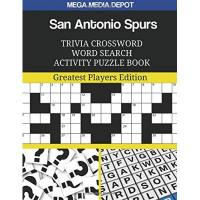 San Antonio Spurs San Antonio Spurs Trivia Crossword Word Search Activity Puzzle Book: Greatest Players Edition