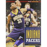 Indiana Pacers Indiana Pacers (The NBA: A History of Hoops)