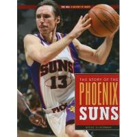 Phoenix Suns The Story Of The Phoenix Suns (The NBA: A History of Hoops)