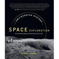 Geschenke aus Groß Roge The Smithsonian History of Space Exploration: From the Ancient World to the Extraterrestrial Future
