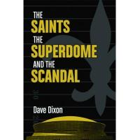 Orleans The Saints, the Superdome, and the Scandal