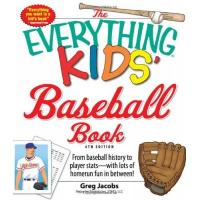 Houston Astros The Everything Kids Baseball Book 6th Edition: From Baseball History to Player Stats - With Lots of Homerun Fun in Between!
