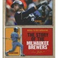 Milwaukee Brewers The Story of the Milwaukee Brewers (Baseball: The Great American Game)