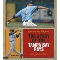 Tampa Bay Rays The Story of the Tampa Bay Rays (Baseball: The Great American Game)