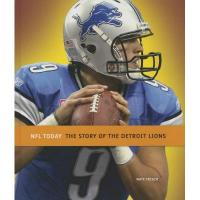 Detroit Lions The Story of the Detroit Lions (NFL Today)