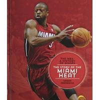 Miami Heat The Story of the Miami Heat (The NBA: A History of Hoops)