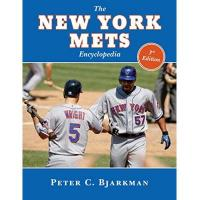 New York Mets The New York Mets Encyclopedia: 3rd Edition