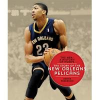 Orleans The Story of the New Orleans Pelicans (The NBA: a History of Hoops)
