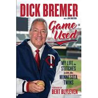 Minnesota Twins Bremer, D: Dick Bremer: Game Used: My Life in Stitches with the Minnesota Twins