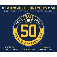Milwaukee Brewers The Milwaukee Brewers at 50