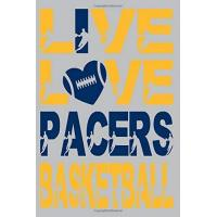 Indiana Pacers Live Love Pacers Basketball Notebook: Journal, Notepad ( 120 White pages, Lined paper, 6 x 9 size )