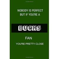 Milwaukee Bucks Nobody Is Perfect But If You're A Milwaukee Bucks Fan You're Pretty Close: Lined Notebook/ Journal, 110 Pages, 6x9, Soft Cover, Matte Finish