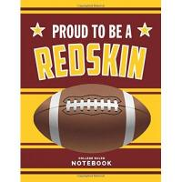 Washington Football Team Proud to be a Redskin: American Football Journal / Notebook /Diary to write in and record your thoughts.
