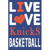 New York Knicks Live Love Knicks Basketball : Knicks Journal | The Perfect Notebook For Proud New York Knicks Fans | Title Colored With The Official Knicks Colors | I ... - 100 Pages - 6 x 9 Inch - Notebook - Notepad