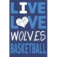Minnesota Timberwolves Live Love Wolves Basketball : Wolves Journal | The Perfect Notebook For Proud Minnesota Timberwolves Fans | Title Colored With The Official Wolves ... - 100 Pages - 6 x 9 Inch - Notebook - Notepad