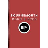 Bournemouth Bournemouth Born & Bred 100%: Composition Note Book Journal