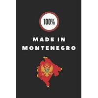 Montenegro 100% Made In Montenegro: Customised Notebook For Montenegrins