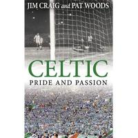 Celtic Glasgow Celtic: Pride and Passion