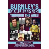Burnley Burnley's Goalkeepers Through the Ages
